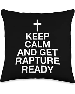 Evangelical Rapture Shirts & Gifts for Christians Keep Calm And Get Rapture Ready Throw Pillow, 16x16, Multicolor