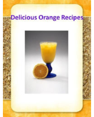 Orange Cooking Tips CookBook on Delicious Orange Recipes - Probably no citrus fruit is used so extensively as oranges... CookBook101 Author