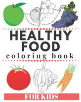 HEALTHY FOOD Coloring Book For Kids: healthy cooking, vegan book, natural foods Suw Kids Author