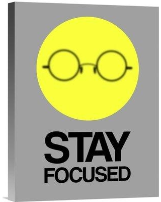"""Naxart 'Stay Focused Circle Poster 2' Graphic Art on Wrapped Canvas in Yellow NNAT1896 Size: 16"""" H x 12"""" W x 1.5"""" D"""