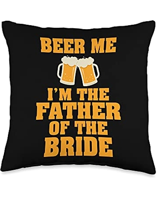 This design is to let everyone know your daughters Beer me im the father of the bride funniest drinking design Throw Pillow, 16x16, Multicolor