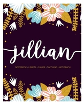 Jillian: Notebook - Libreta - Cahier - Taccuino - Notizbuch: 110 pages paginas seiten pagine: Modern Florals First Name Notebook in Light Pink, Baby Blue & Mustard Yellow on Navy ACH425 (Paperback)