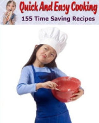 Recipes CookBook - 155 Time Saving Recipes Quick And Easy Cooking you can! Khin Maung Editor