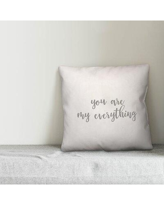 Ebern Designs Hinnenkamp You are My Everything Throw Pillow X111331706 Color: White Product Type: Pillow Cover