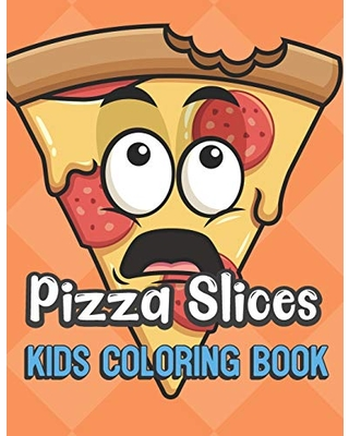Can't Miss Bargains on Pizza Slices Kids Coloring Book ...