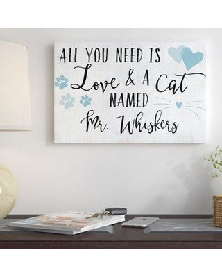 Winston Porter 'Cat Name All You Need is Love' Textual Art on Canvas WNSP2045 Customize: Yes