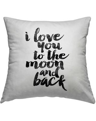 "East Urban Home I Love you to the Moon and Back Throw Pillow FTSC7794 Size: 16"" H x 16"" W x 2"" D"