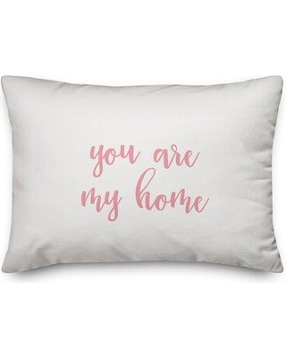 Ebern Designs The Lyell Collection You Are My Home Throw Pillow X112589141 Color: Pink/White