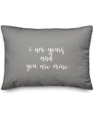 Ebern Designs Onondaga I Am Yours And You Are Mine Throw Pillow W001136285 Color: Gray