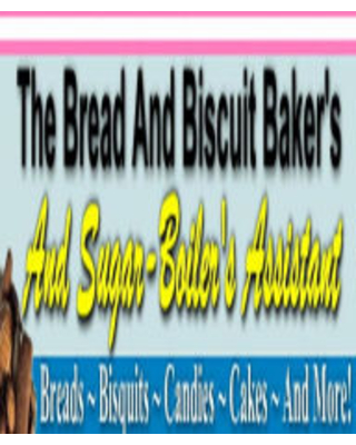 DIY Recipes Guide CookBook - BREAD COOKING TIPS - THE BREAD AND BISCUIT BAKER'S - make the most delicious, light-as-air and flaky breads, cakes and pa