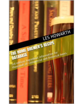 The Home Brewer's Recipe Database, 3rd Edition Les Howarth Author