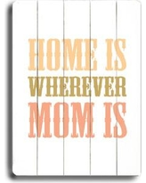 Artehouse LLC Home Is Wherever Mom Is by Amanada Catherine Textual Art Plaque 0004-1891-26
