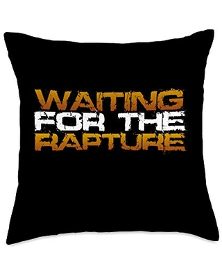Inspirational Quote Apparel and Gifts Inspirational Christian Saying - Waiting For The Rapture Throw Pillow, 18x18, Multicolor