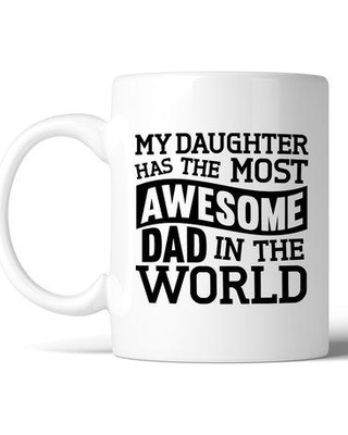 New Deal For Red Barrel Studio Hambleton My Daughter Has The Most Awesome Dad Coffee Mug Ceramic Size 3 H X 3 W X 3 D Wayfair Rbrs8999 40811867