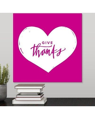 """Winston Porter Giclee 'Give Thanks Heart' Graphic Art Print W000498912 Format: Wrapped Canvas Size: 16"""" H x 16"""" W x 1.5"""" D"""