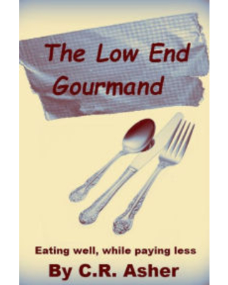 The Low End Gourmand C.R. Asher Author