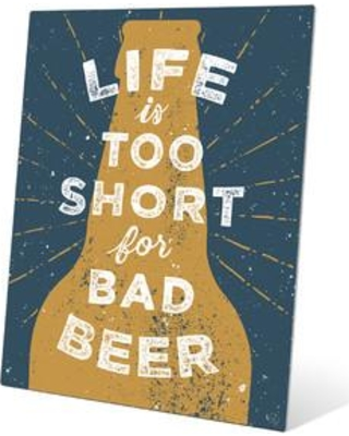 New Shopping Special: Click Wall Art Life Is Too Short For Bad Beer ...