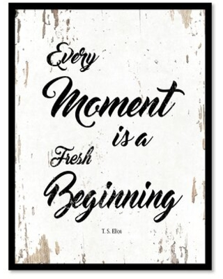 Deals For Every Moment Is A Fresh Beginning Picture Frame Textual Art Print On Canvas Winston Porter Size 29 H X 22 W