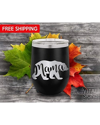 Mama Bear, Wine Tumbler, Wine Tumbler, Mother's Day, Christmas, gifts for Mom, Mom life
