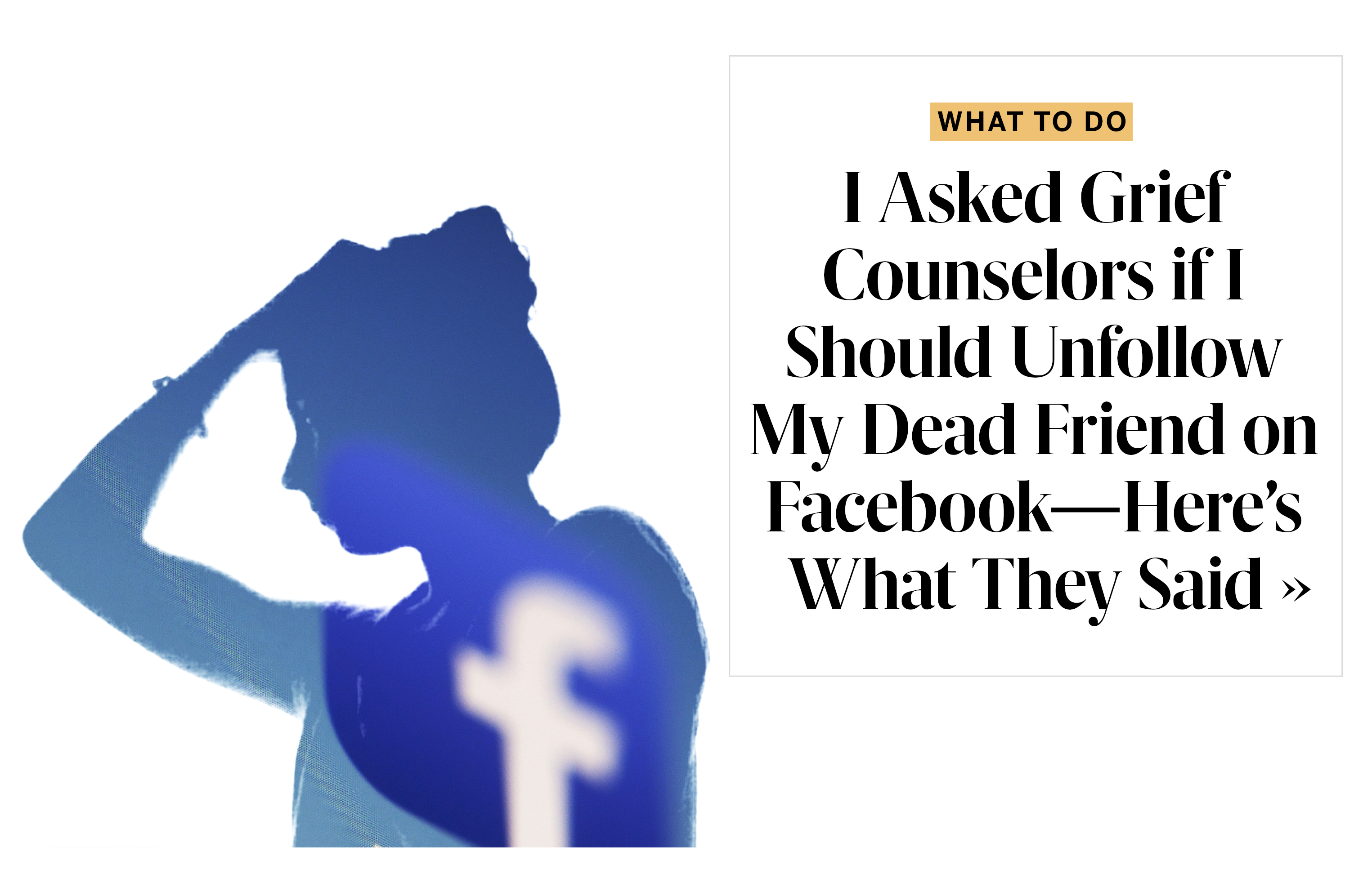 I Asked Grief Counselors if I Should Unfollow My Dead Friend on Facebook—Here's What They Said