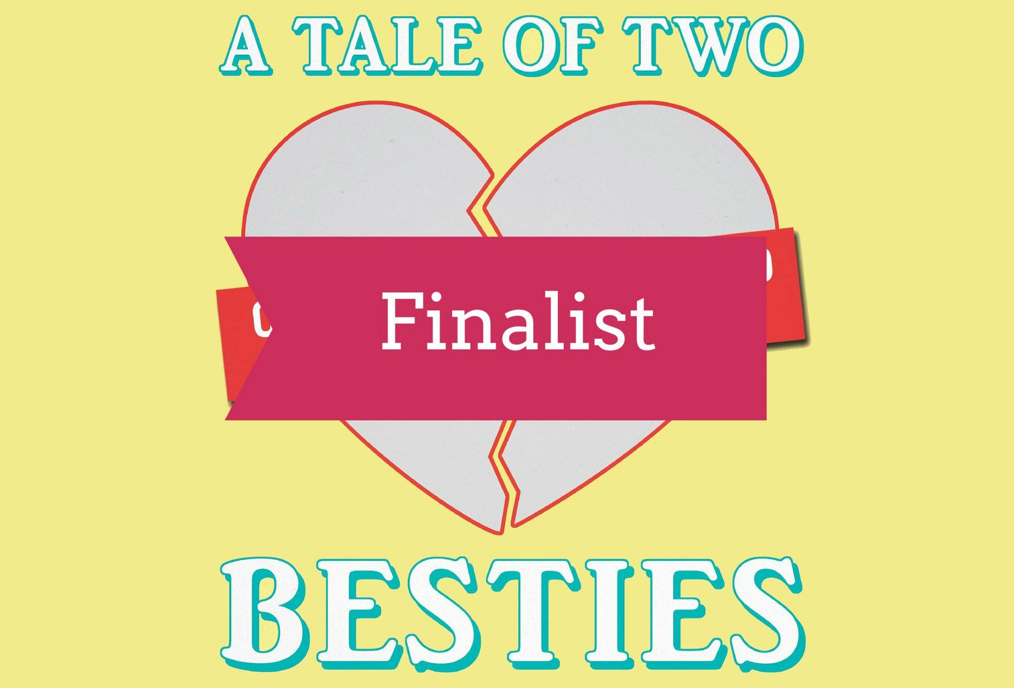 tale of two besties finalist