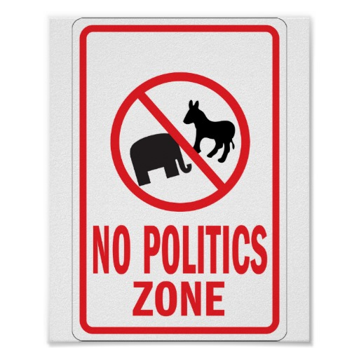 no_politics_zone_warning_sign_poster-r2cd1daee5566404792374925c737a974_wva_8byvr_512.jpg