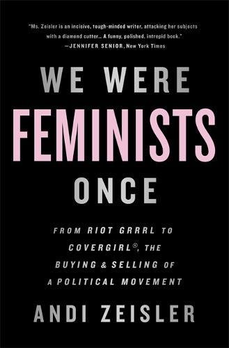 picture-of-we-were-feminists-once-book-photo.jpg