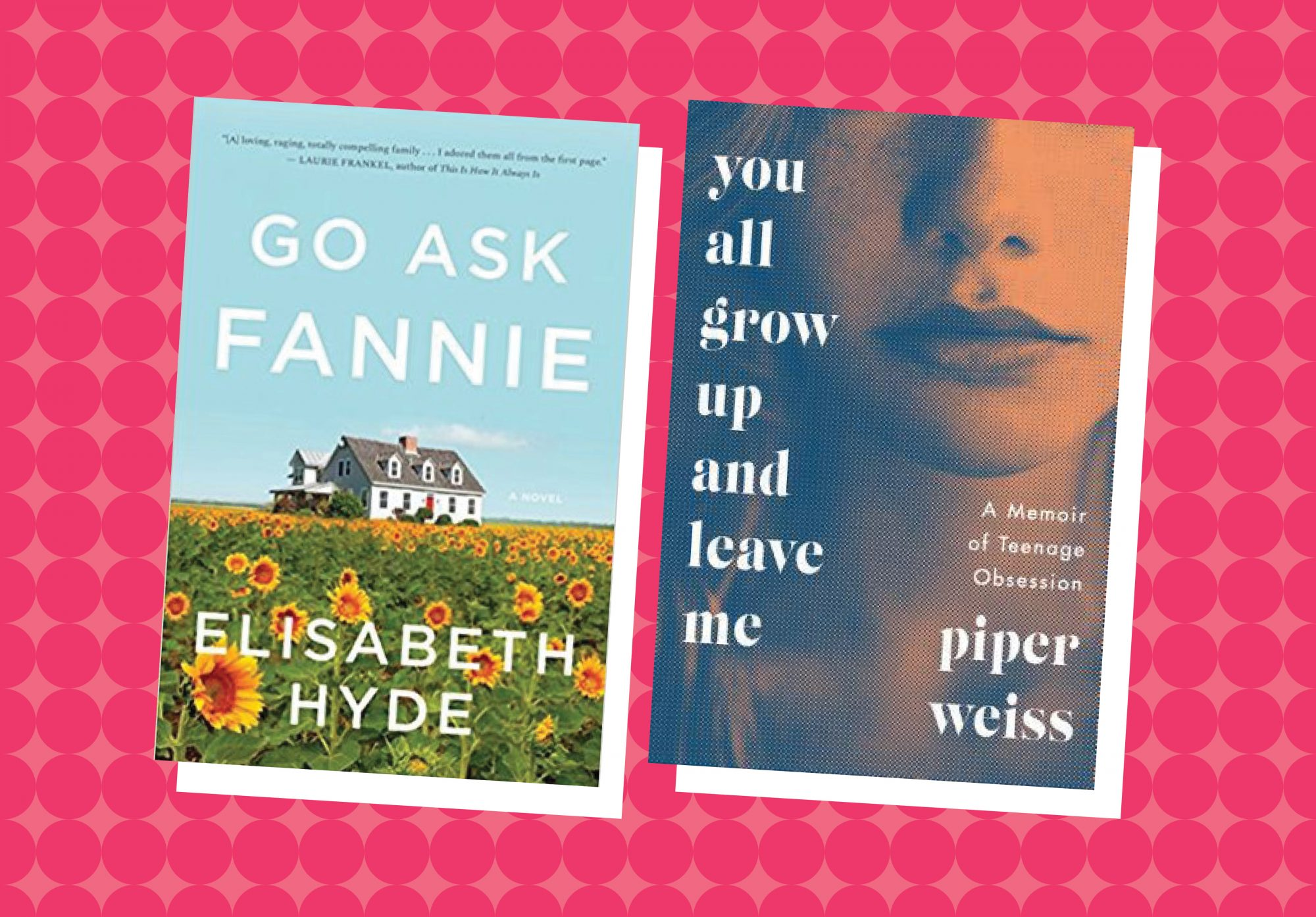 Picture of Go Ask Fannie You All Grow Up and Leave Me Books Coming Out This Week