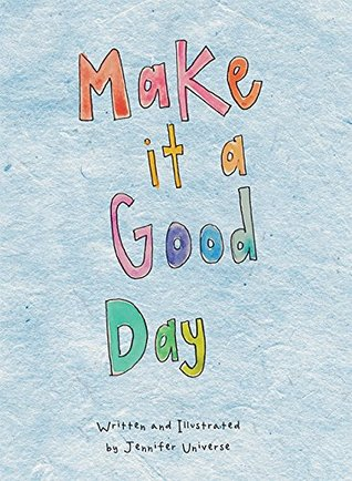 picture-of-make-it-a-good-day-book-photo.jpg