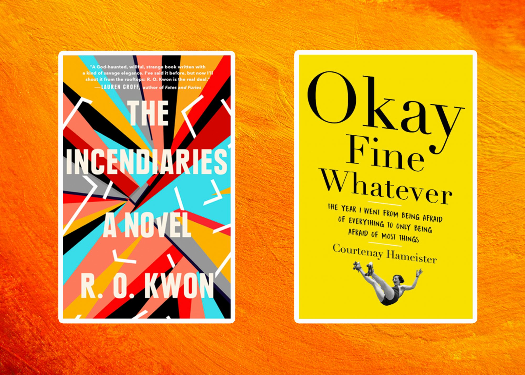 Picture of Books Coming Out This Week The Incendiaries Okay Fine Whatever Books