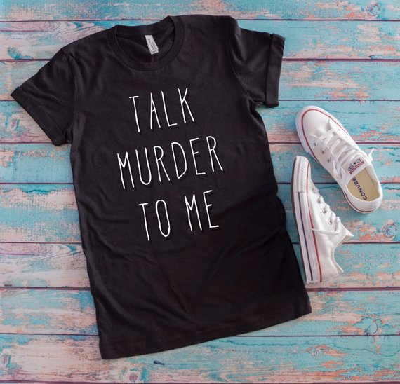 picture-of-talk-murder-to-me-shirt-photo