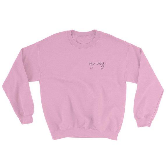 Oy Vey sweatshirt