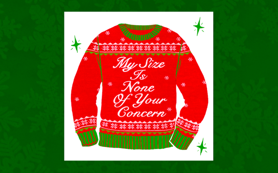 "illustration of Ugly Sweater that reads ""My Size Is Not Of Your Concern"" on a green background"
