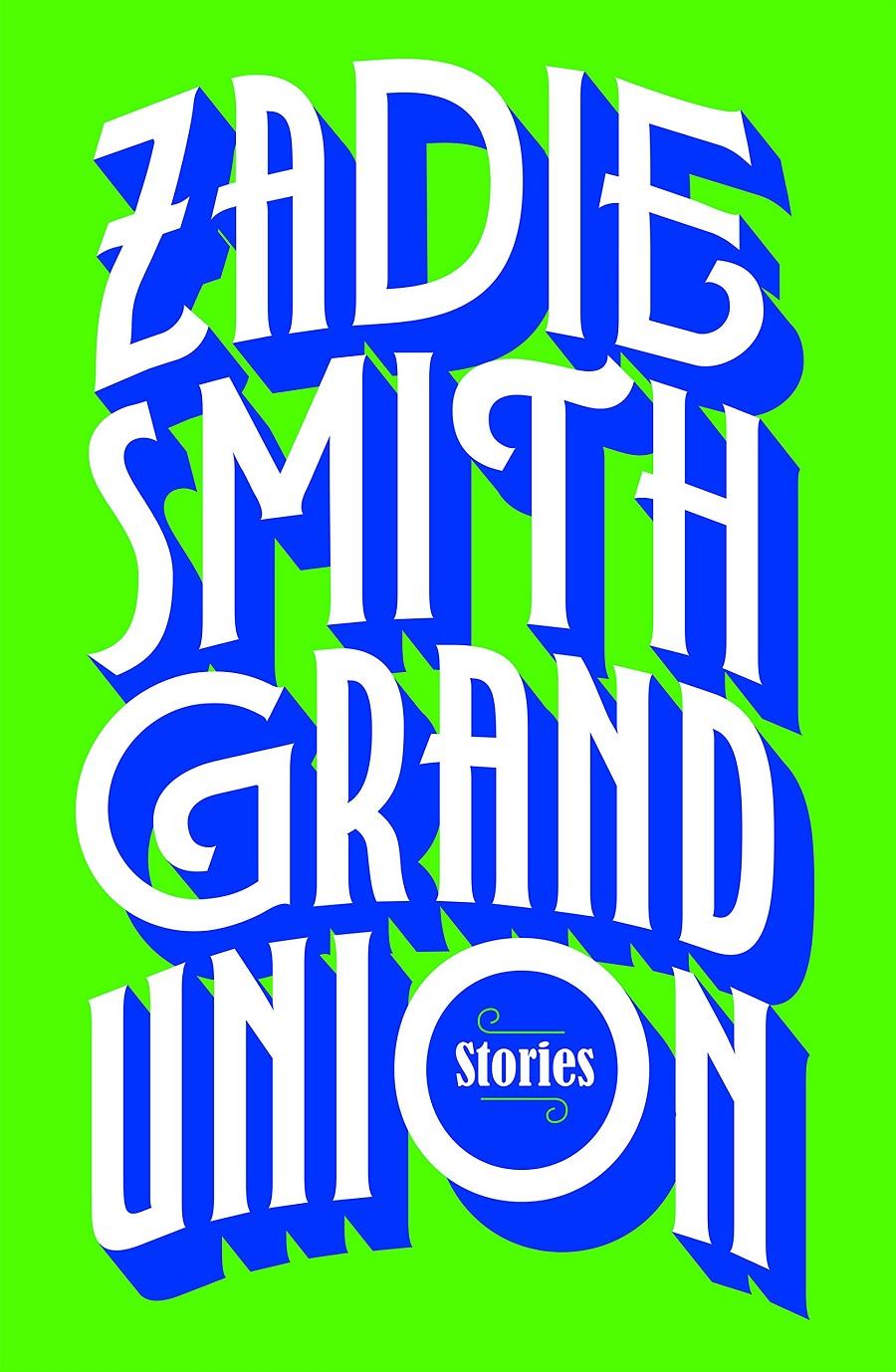 Zadie-Smith-Grand-Union.jpg