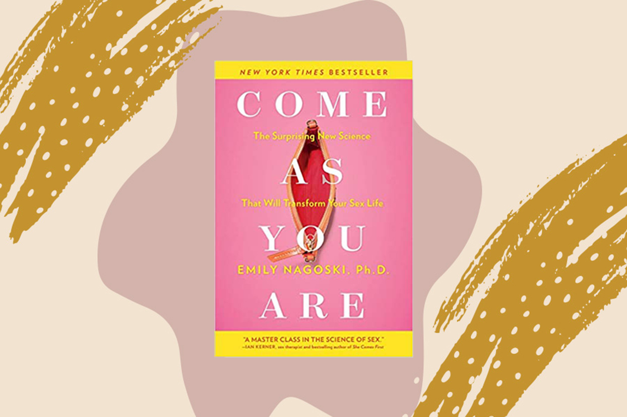 Come as you are by Emily Nagoski, Ph.D
