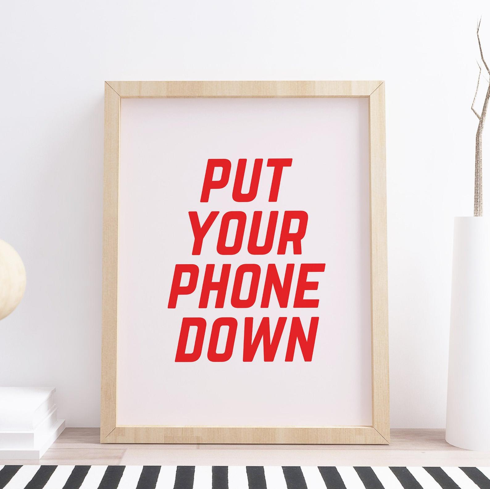 Etsy put your phone down typography print