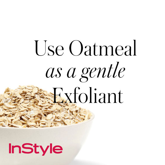 20 tips - Use Oatmeal as a Gentle Exfoliant