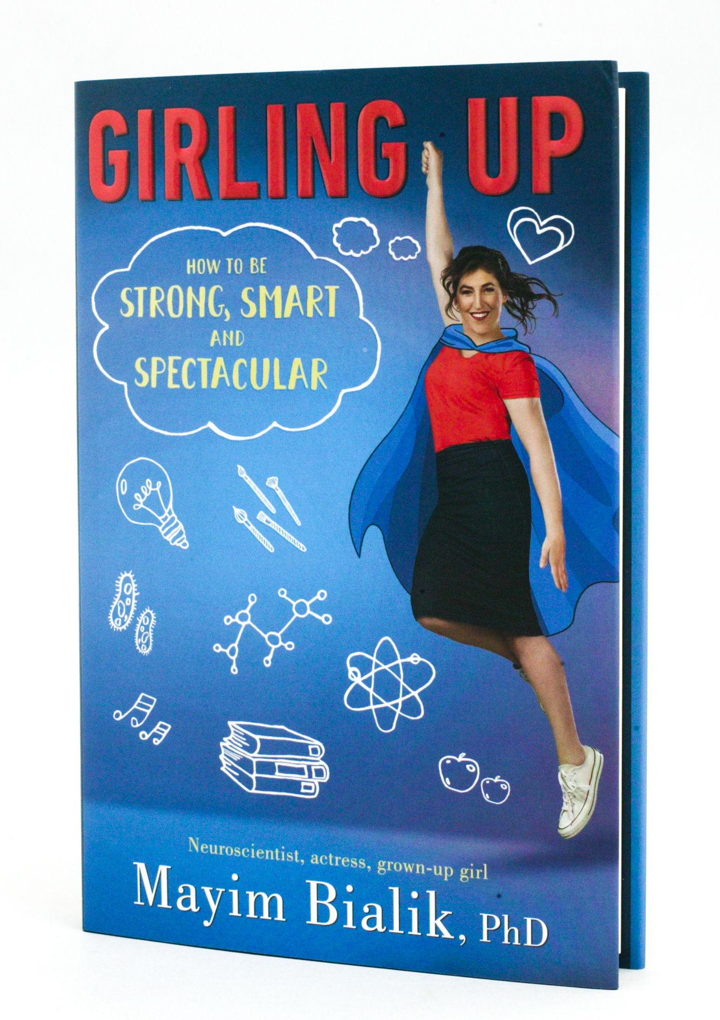 Girling Up:How to Be Strong, Smart and Spectacularby Mayim Bialik