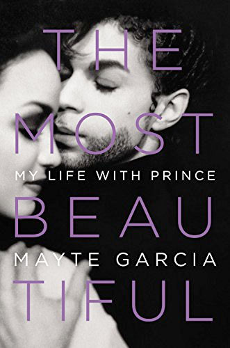 Mayte Garcia: The Most Beautiful: My Life With Prince