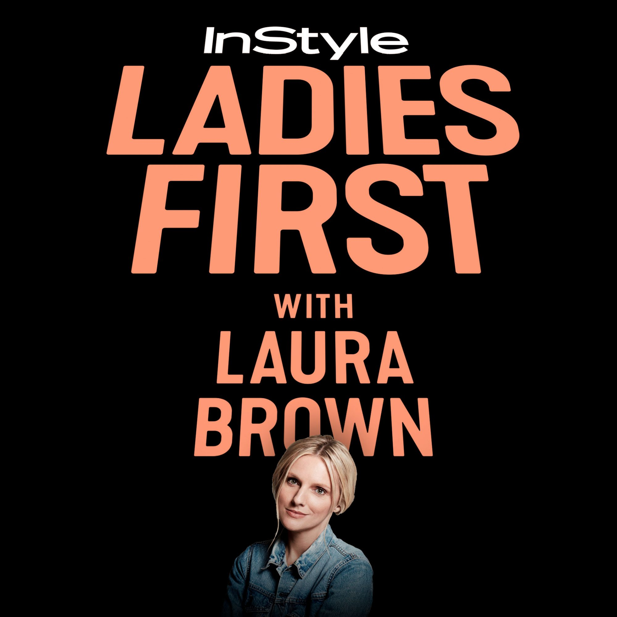 Ladies First With Laura Brown Podcast