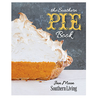 Southern Living The Southern Pie Book
