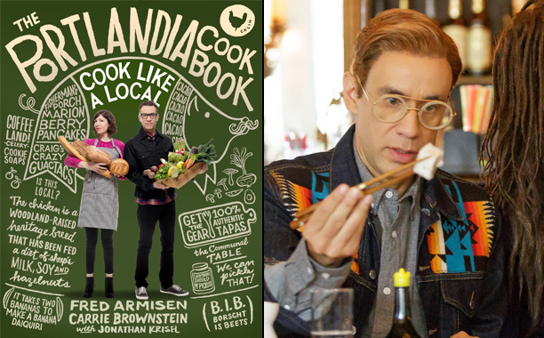 The Portlandia Cookbook: Cook Like a Local by Carrie Brownstein, Fred Armisen, and Jonathan Krisel