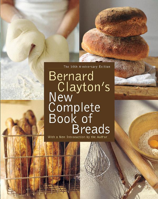 EC:  assets%2Fmessage-editor%2F1480602944038-bernard-clayton-new-complete-book-of-bread