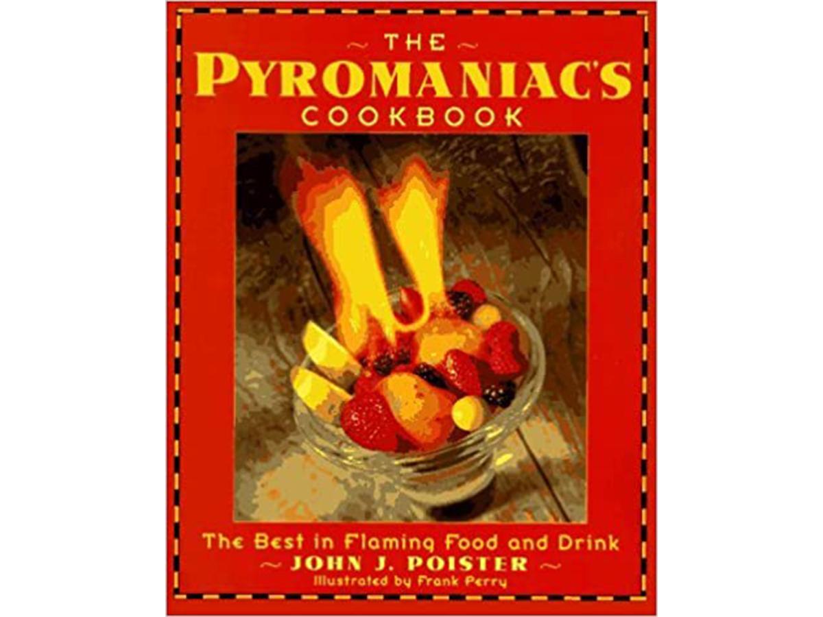 Editors Favorite Cookbooks: The Pyromaniac's Cookbook
