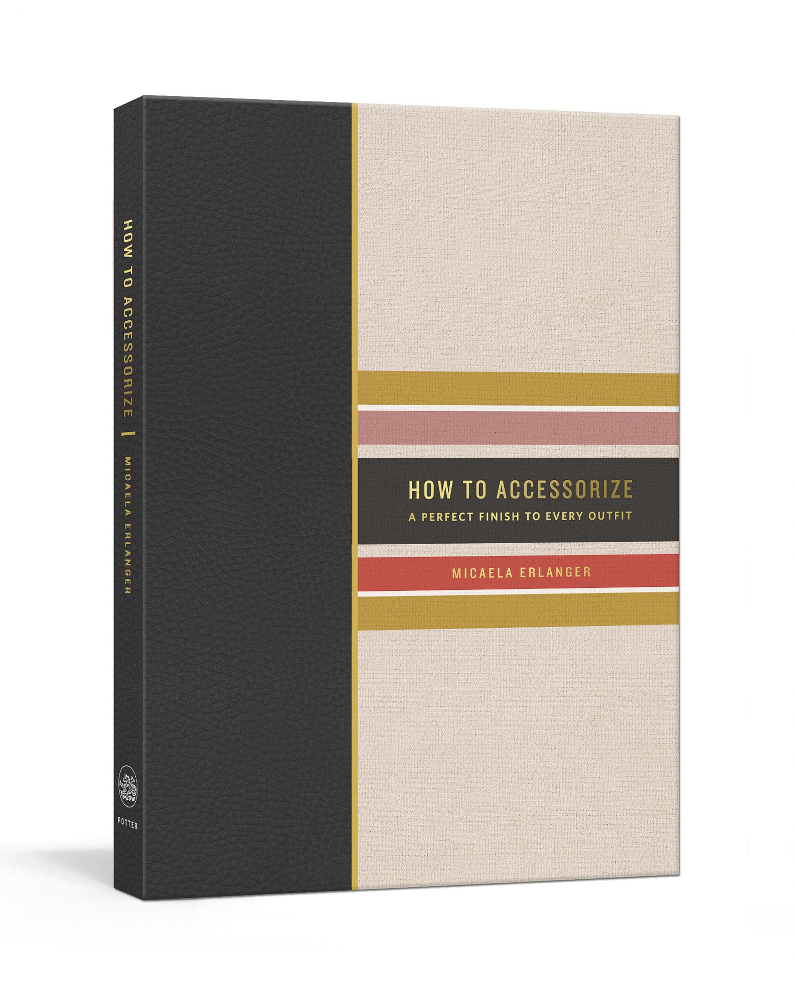 How to Accessorize Book Cover - Micaela ErlangerCourtesy of Clarkson Potter