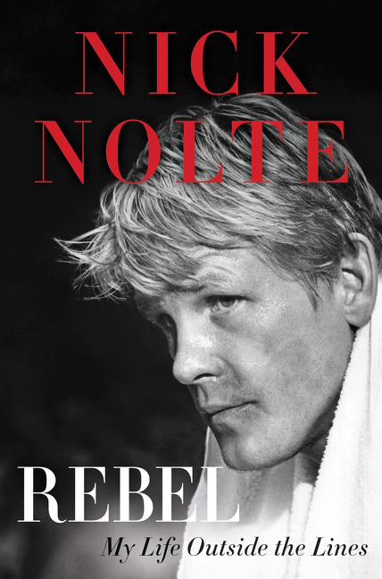 RebelMy Life Outside the Linesby Nick NolteWilliam Morrow