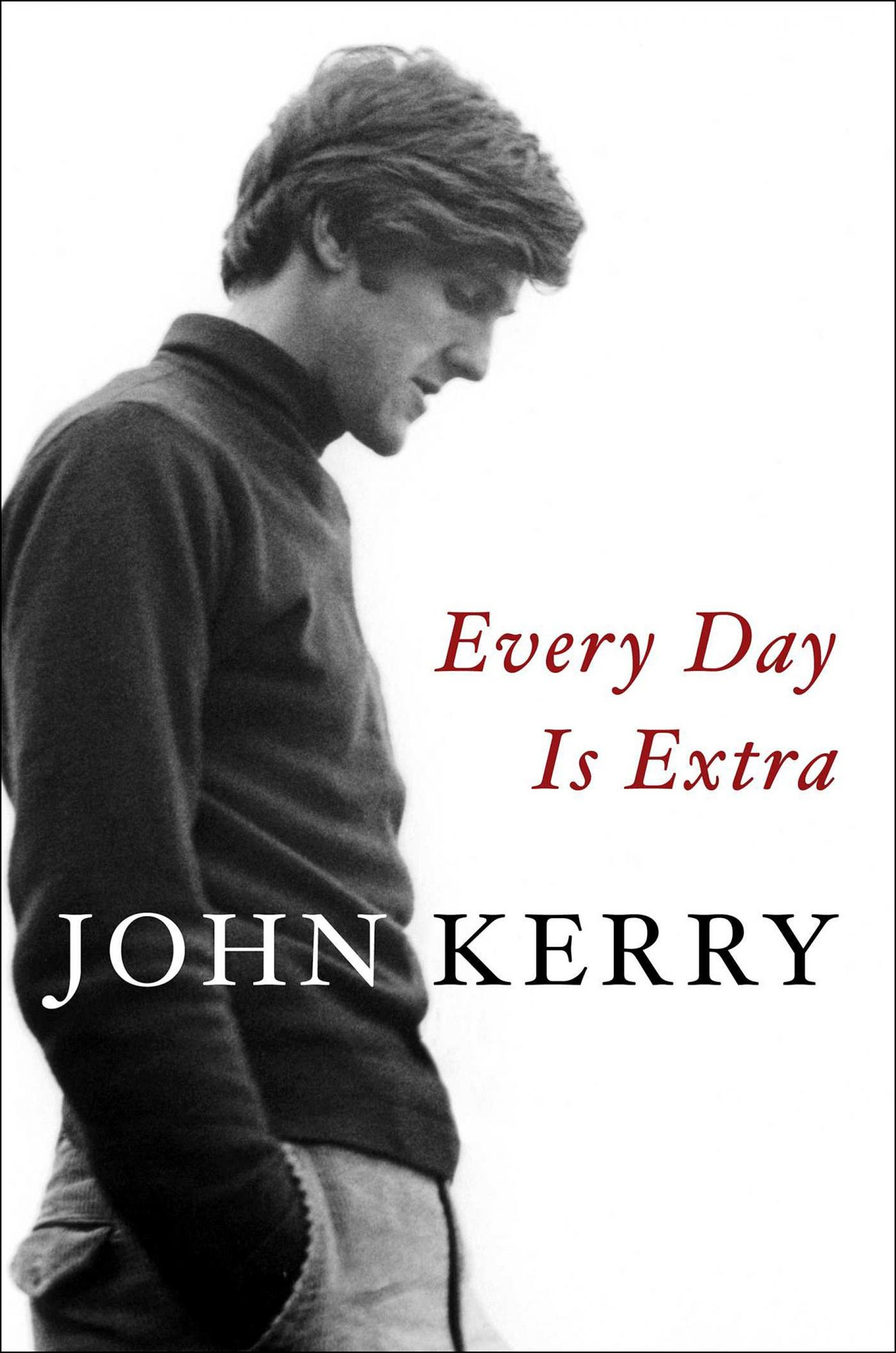 Every Day Is Extra John KerryCredit: Simon and Schuster