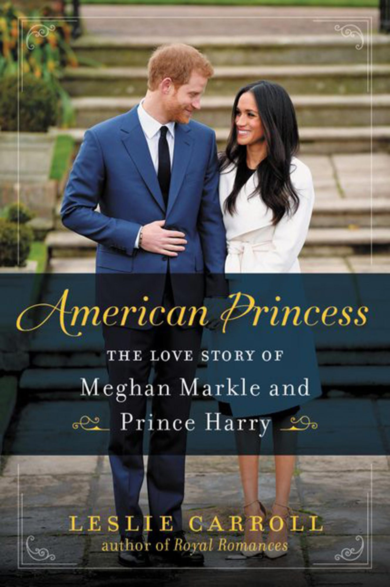 American Princess: The Love Story of Meghan Markle and Prince Harry by Leslie Carrol