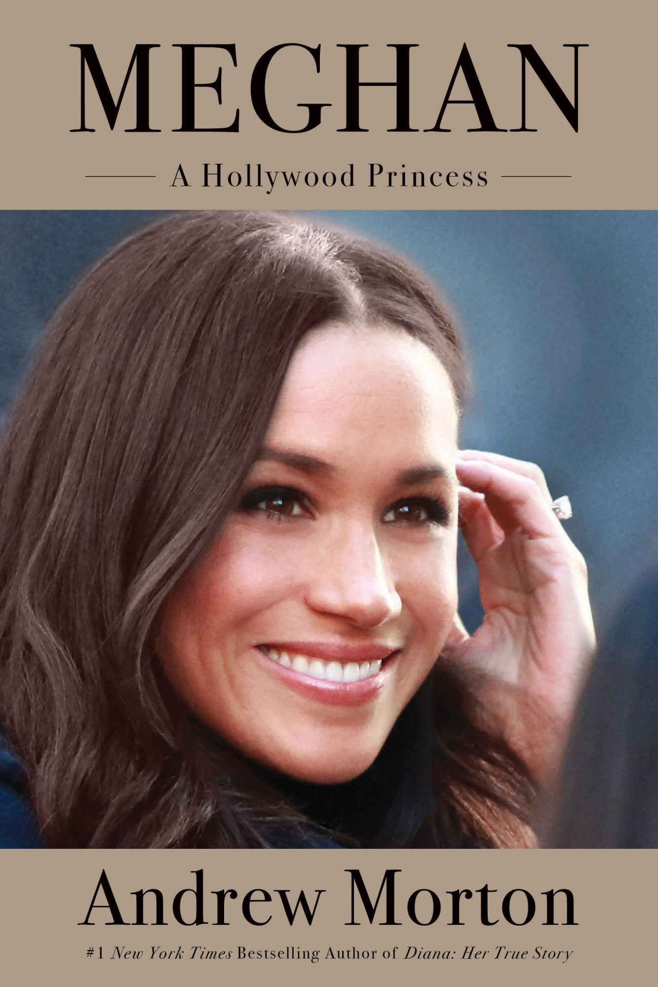 Meghan: A Hollywood PrincessBy: Andrew MortonCR: Grand Central Publishing