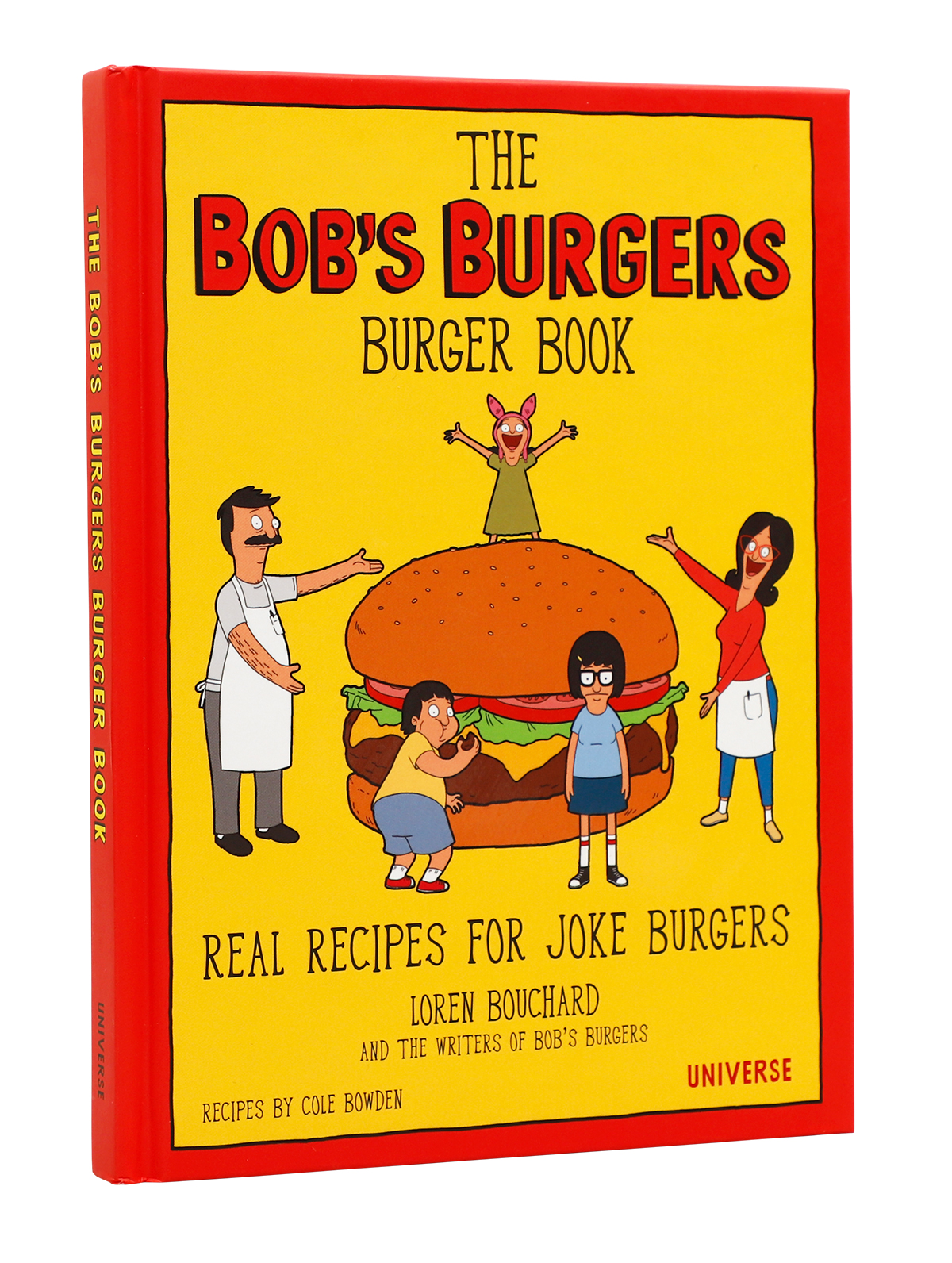 The Bobs Burgers Burger Book by Loren Bouchard and the writers of Bob's Burgers